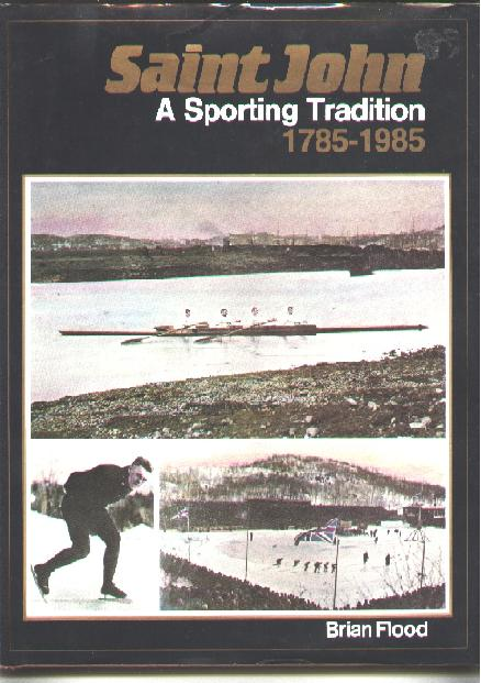 Image for Saint John; A Sporting Tradition(1785-1985); Signed Copy