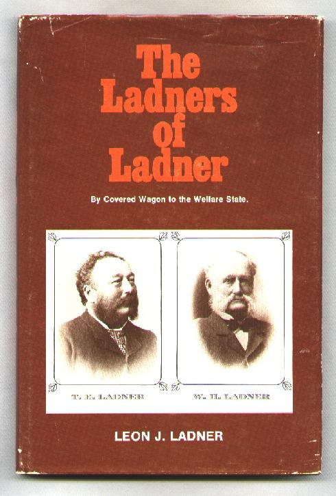 Image for The Ladners of Ladner; By Covered Wagon to the Welfare State