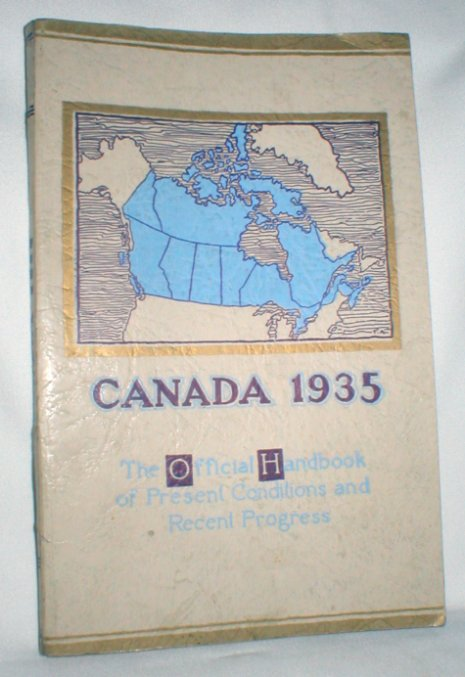 Image for Canada 1935; The Official Handbook of Present Conditions and Recent Progress