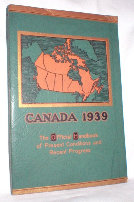 Image for Canada 1939; The Official Handbook of Present Conditions and Recent Progress