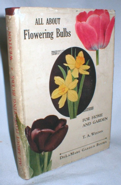 Image for All About Flowering Bulbs for Home and Garden