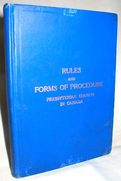 Image for Rules and Forms of Procedure in the Church Courts of the Presbyterian Church in Canada