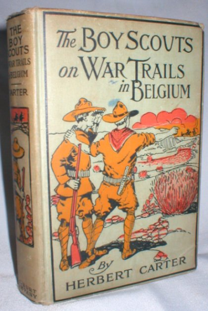 Image for The Boy Scouts on War Trails in Belgium; or Caught Between Hostile Armies