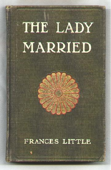 Image for The Lady Married; A Sequel to the Lady of the Decoration