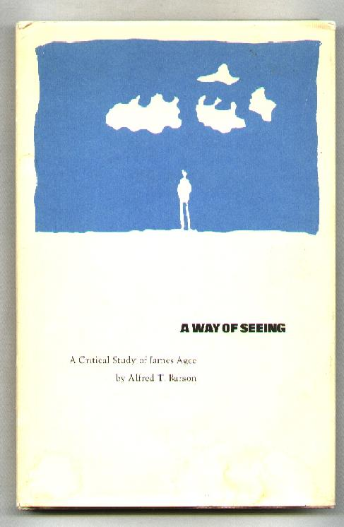 Image for A Way of Seeing; A Critical Study of James Agee