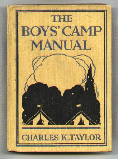 Image for The Boys' Camp Manual; A Handbook of Military and All-Round Training