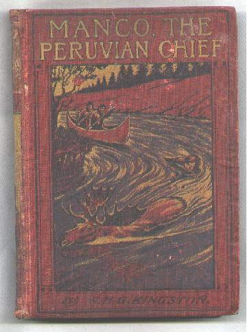 Image for Manco, the Peruvian Chief; or An Englishman's Adventures in the Country of the Incas