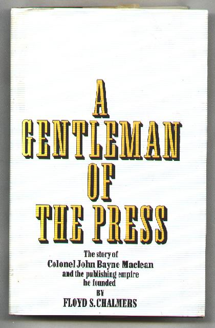 Image for A Gentleman of the Press; The Story of Colonel John Bayne Maclean