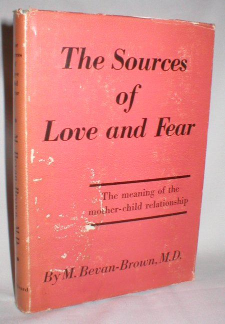 Image for The Sources of Love and Fear; The Meaning of the Mother-Child Relationship