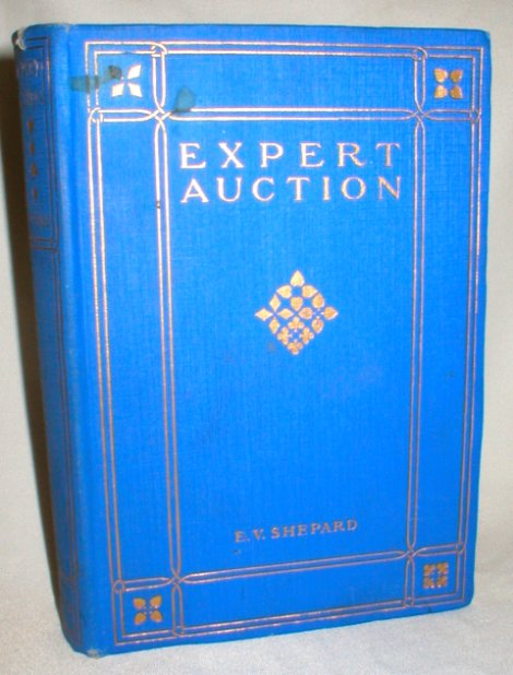 Image for Expert Auction; A Clear Exposition of the Game as Actually Played By Experts with Numerous Suggestions for Improvement