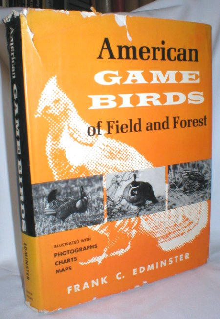 Image for American Game Birds of Field and Forest; Their Habits, Ecology, and Management