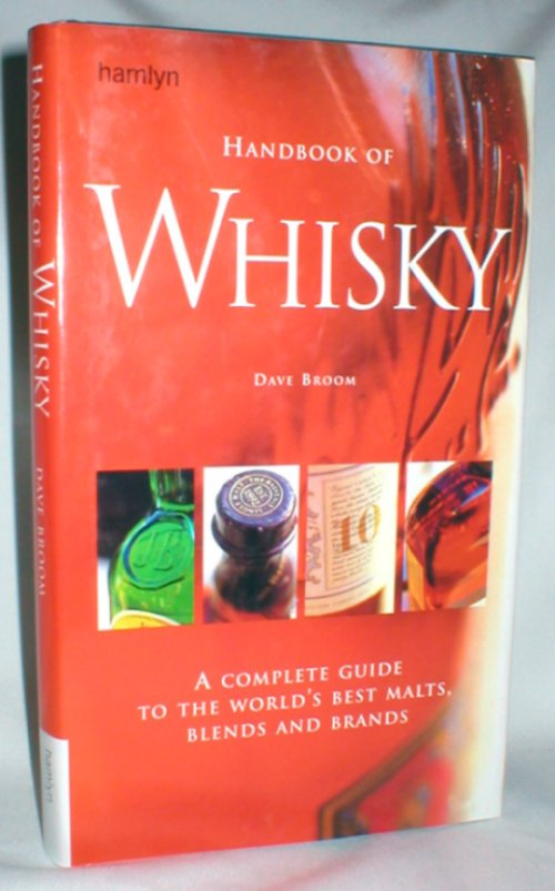 Image for Handbook of Whisky; A Complete Guide To the World's Best Malts, Blends, and Brands