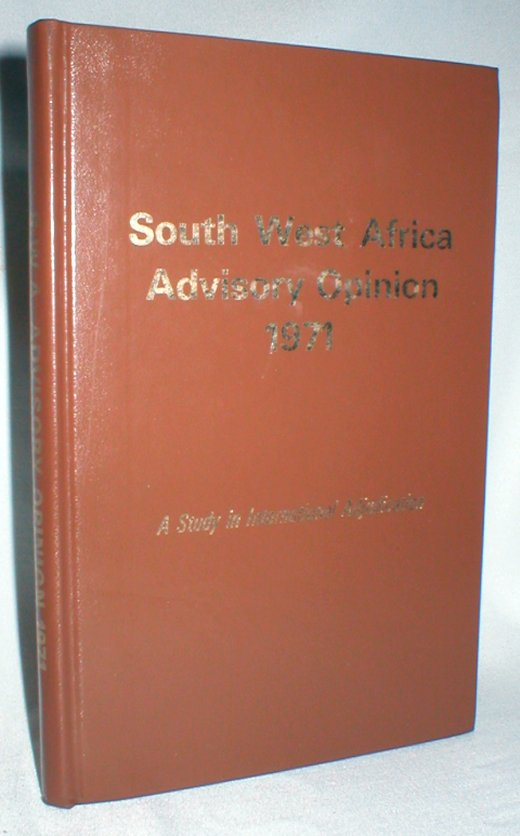Image for South West Africa Advisory Opinion 1971; A Study in International Adjudication
