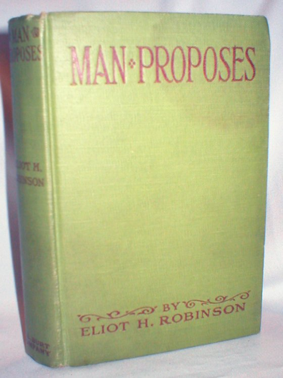 Image for Man Proposes; or the Romance of John Alden Shaw