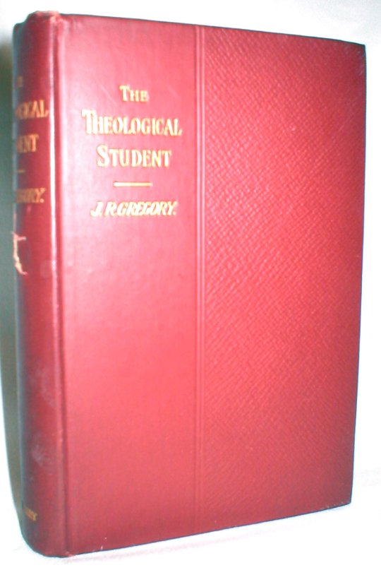Image for The Theological Student; A Handbook of Elementary Theology