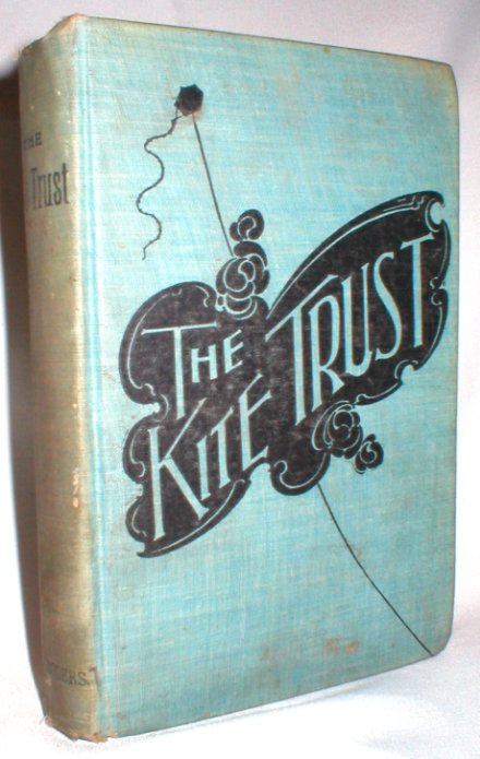 Image for The Kite Trust; A Romance of Wealth