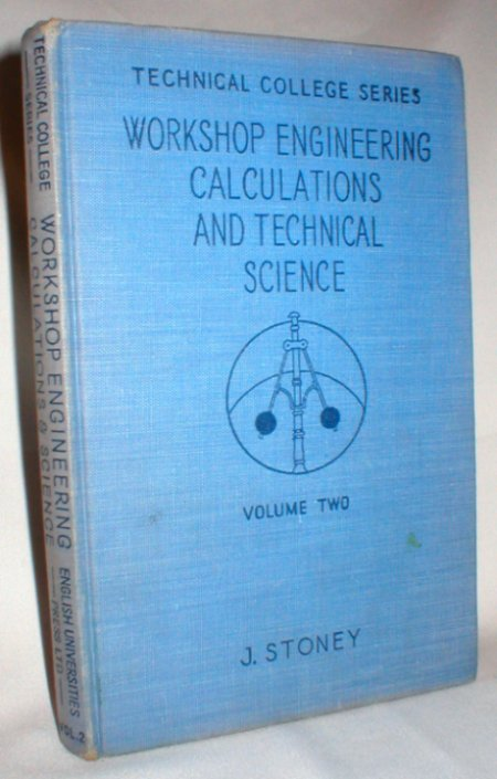 Image for Workshop Engineering Calculations and Technical Science; Second and Third Years' Course; Vol II Only