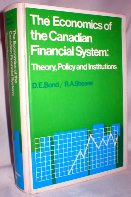 Image for The Economics of the Canadian Financial System: Theory, Policy, and Institutions
