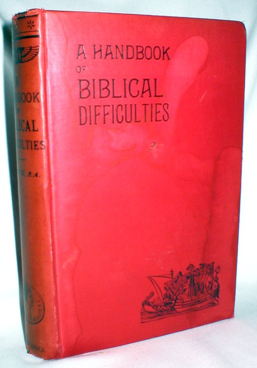 Image for A Handbook of Biblical Difficulties;or Reasonable Solutions of Perplexing Things in Sacred Scripture