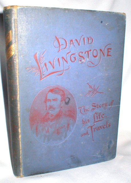 Image for David Livingstone; The Story of His Life and Travels