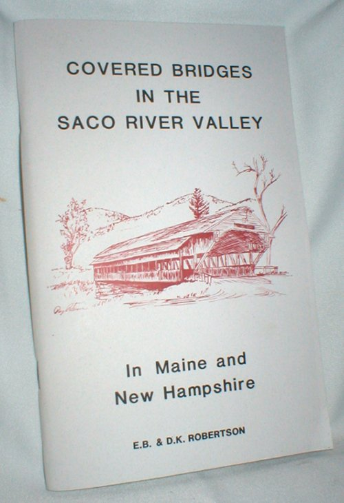 Image for Covered Bridges in the Saco River Valley; in Maine and New Hampshire