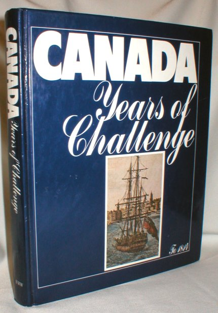 Image for Canada; Years of Challenge to 1814