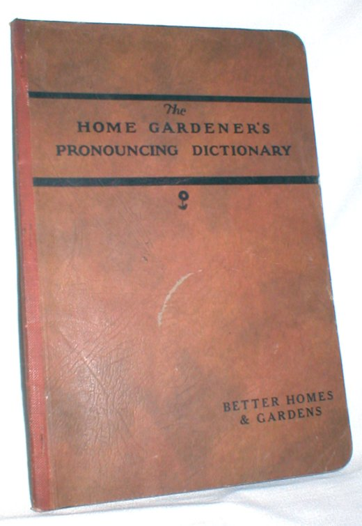 Image for The Home Gardener's Pronouncing Dictionary