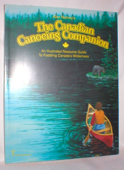 Image for The Canadian Canoeing Companion; An Illustrated Resource Guide to Paddling Canada's Wilderness