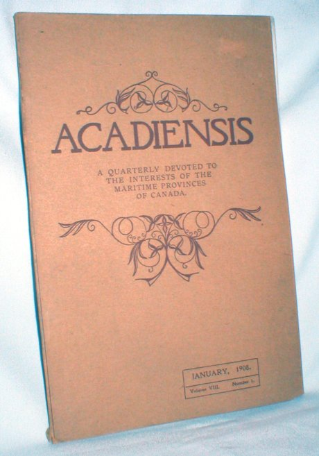 Image for Acadiensis, A Quarterly (etc.)  Vol. VIII, Number 1, January, 1908
