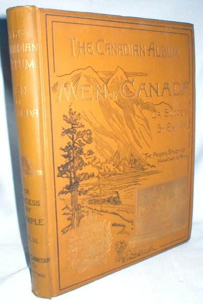 Image for The Canadian Album; Men of Canada; or Success By Example (Maritimes, Manitoba, and Northwest) Vol. III