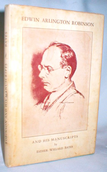 Edwin Arlington Robinson and His Manuscripts