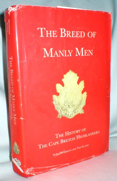 Image for The Breed of Manly Men; The History of the Cape Breton Highlanders