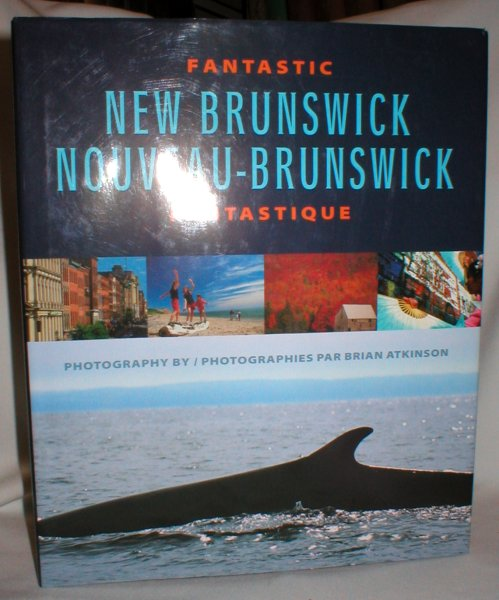 Image for Fantastic New Brunswick; Photography By Brian Atkinson