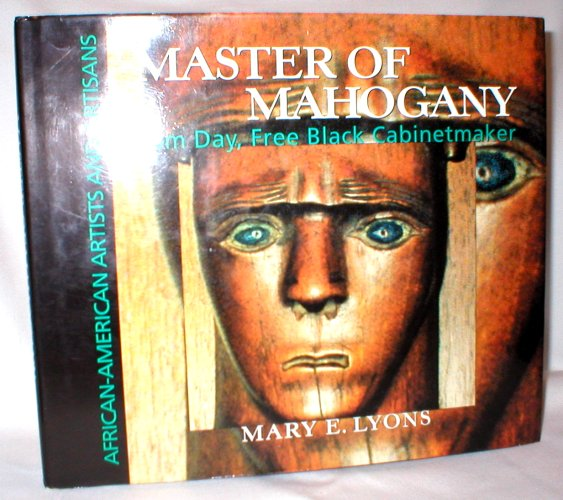 Image for Master of Mahogany; Tom Day, Free Black Cabinetmaker