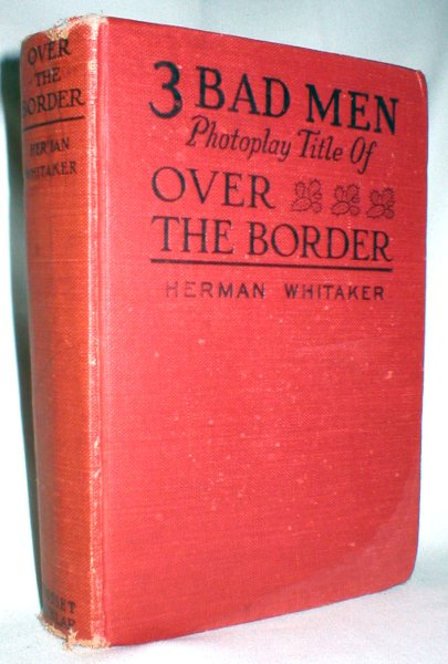 "Image for Three Bad Men; Based on the Novel,""Over the Border"" By Herman Whitaker"
