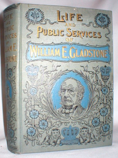 Image for Life and  Public Services of Hon. Wm. E. Gladstone (etc.)
