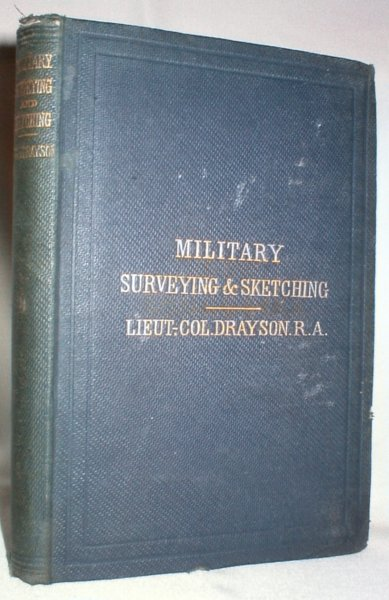 Image for Practical Military Surveying and Sketching; With the Use of the Compass and Sextant, Theodolite, Mountain Barometer, Etc.