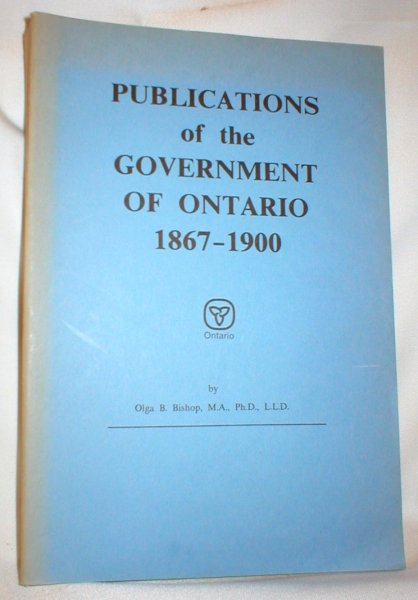 Image for Publications of the Government of Ontario 1867-1900