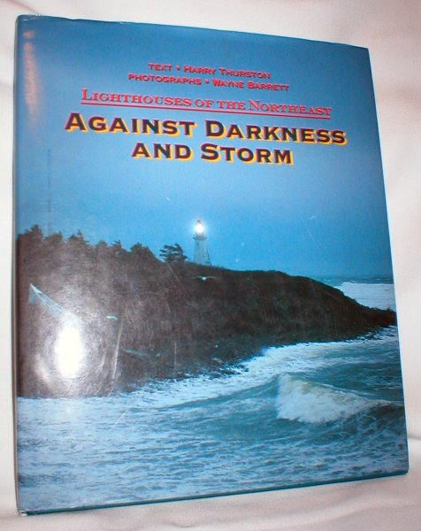Image for Against Darkness and Storm; Lighthouses of the Northeast