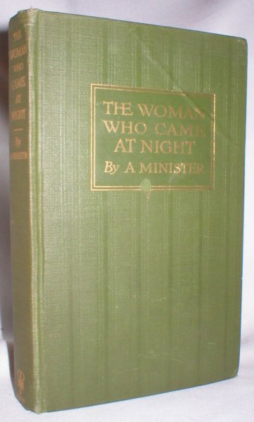 Image for The Woman Who Came at Night, Being the Experiences of A Minister
