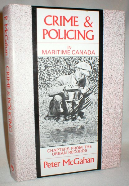 Image for Crime & Policing in Maritime Canada; Chapters from the Urban Records