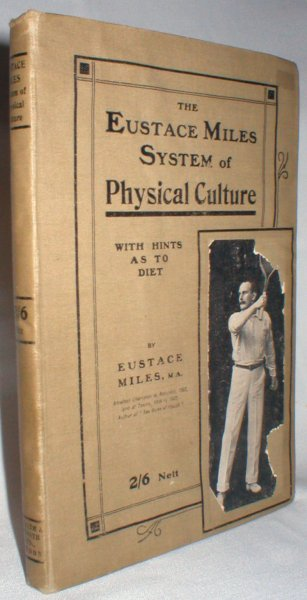Image for The Eustace Miles System of Physical Culture; with Hints as to Diet