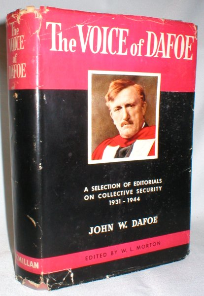 Image for The Voice of Dafoe; A Selection of Editorials on Collective Security, 1931-1944