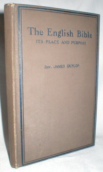 Image for The English Bible; Its Place And Purpose with a Plan of Study for the Student, Teacher, and Worker