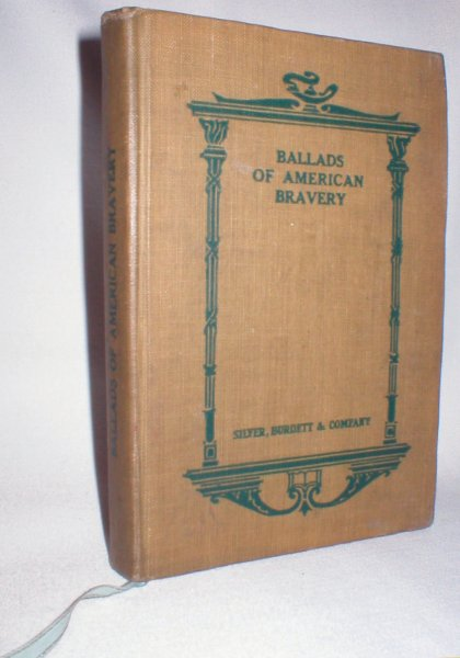 Image for Ballads of American Bravery (Silver Series of English and American Classics)