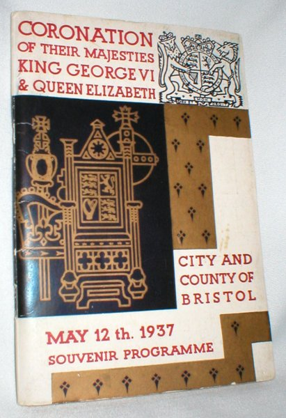 Image for Coronation of Their Majesties King George VI & Queen Elizabeth; City and County of Bristol; Souvenir Programme