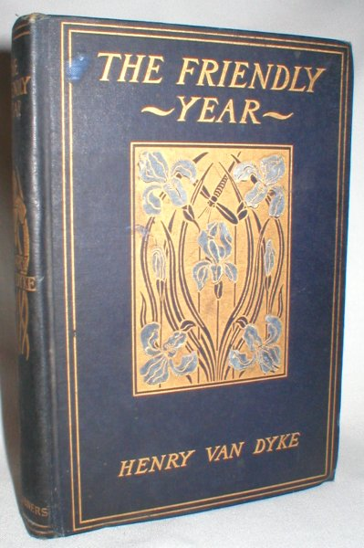 Image for The Friendly Year; Chosen and Arranged from the Works of Henry Van Dyke