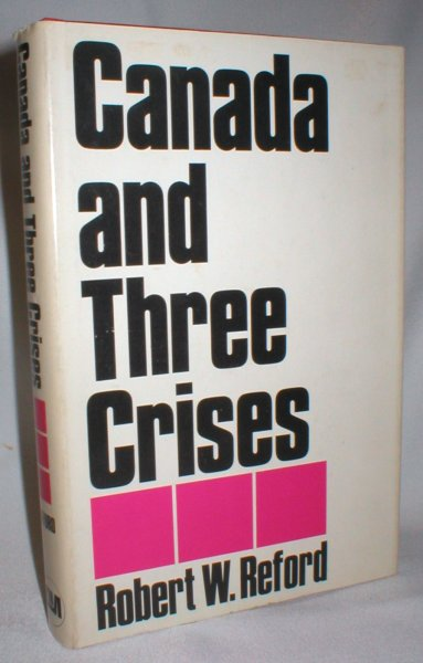 Image for Canada and Three Crises (Contemporary Affairs Series No. 42)