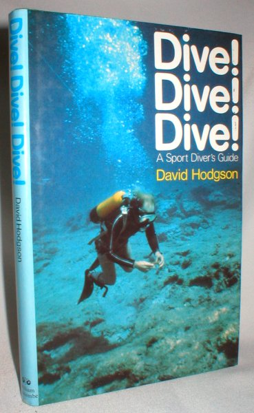 Image for Dive ! Dive! ! Dive ! A Sport Diver's Guide