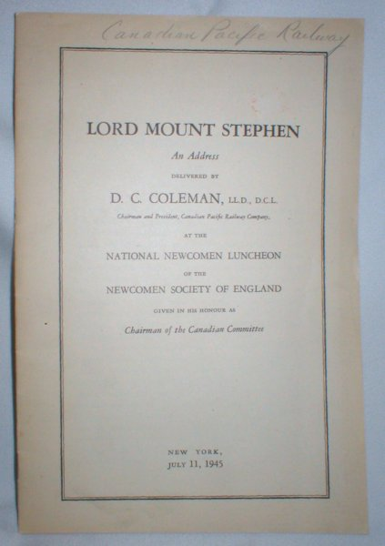 Image for Lord Mount Stephen (First President of Canadian Pacific Railway) ; An Address Given at the National Newcomen Luncheon